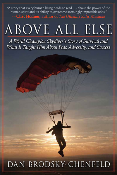 Above All Else: A World Champion Skydiver's Story of Survival